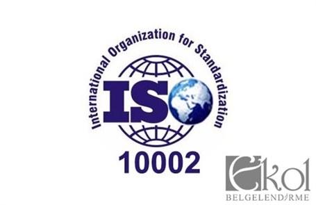 Müşteri Şikayetleri Yönetim Sistemi Standardı Hakkında (ISO 10002)